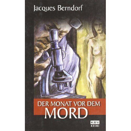Jacques Berndorf - Der Monat vor dem Mord - Preis vom 26.10.2020 05:55:47 h