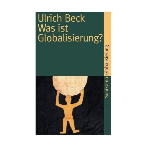 Ulrich Beck - Was ist Globalisierung?: Irrtümer des Globalismus - Antworten auf Globalisierung (suhrkamp taschenbuch) - Preis vom 10.05.2021 04:48:42 h
