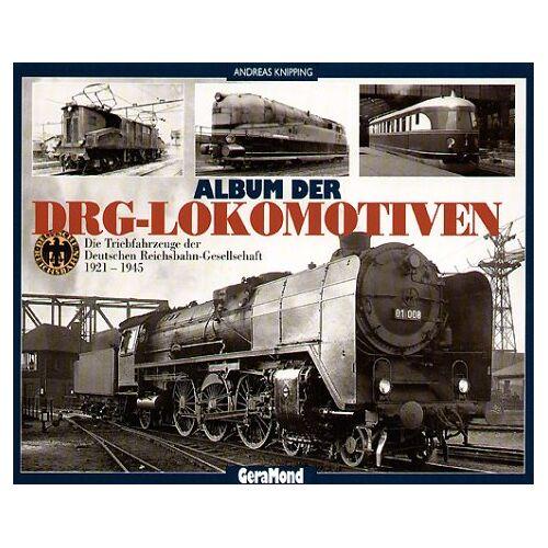 Andreas Knipping - Album der DRG-Lokomotiven - Preis vom 07.05.2021 04:52:30 h