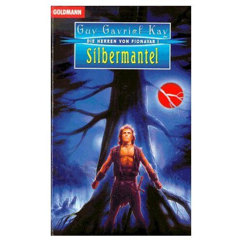 Kay, Guy G. - Silbermantel. Die Herren von Fionavar 01. - Preis vom 05.09.2020 04:49:05 h