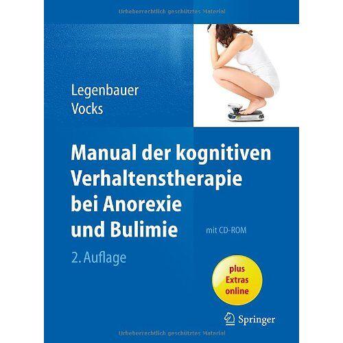 Tanja Legenbauer - Manual der kognitiven Verhaltenstherapie bei Anorexie und Bulimie - Preis vom 15.04.2021 04:51:42 h