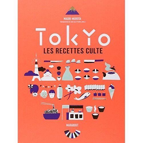 Maori Murota - Tokyo, les recettes culte - Preis vom 05.09.2020 04:49:05 h