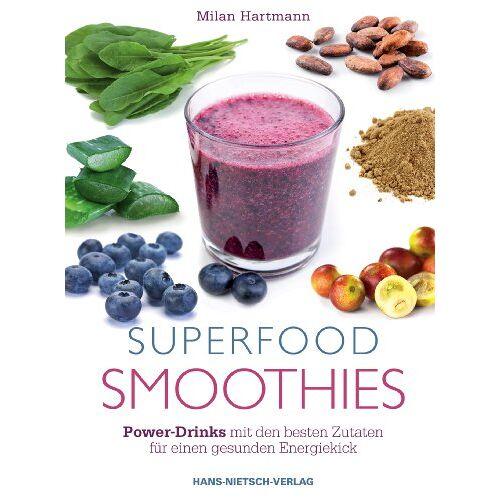 Milan Hartmann - Superfood-Smoothies: Power-Drinks mit den besten Zutaten für einen gesunden Energiekick - Preis vom 28.03.2020 05:56:53 h