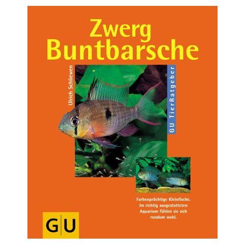 Ulrich Schliewen - Zwergbuntbarsche - Preis vom 22.04.2021 04:50:21 h