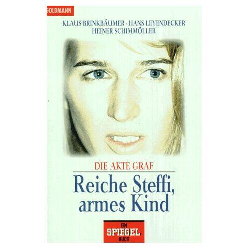 Klaus Brinkbäumer - Reiche Steffi, armes Kind. Die Akte Graf. - Preis vom 04.09.2020 04:54:27 h