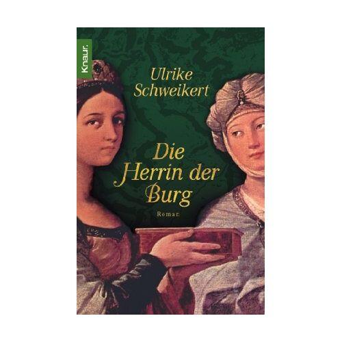 Ulrike Schweikert - Die Herrin der Burg - Preis vom 16.04.2021 04:54:32 h