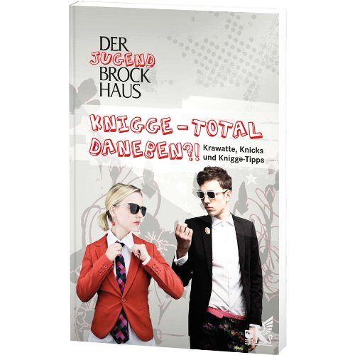 - Der Jugend Brockhaus Knigge - Total daneben?!: Krawatte, Knicks und Knigge-Tipps - Preis vom 01.03.2021 06:00:22 h