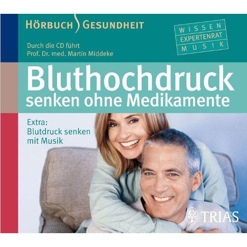 Martin Middeke - Bluthochdruck senken ohne Medikamente: Extra: Blutdruck senken mit Musik - Preis vom 21.01.2021 06:07:38 h