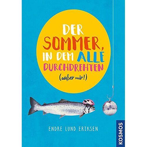 Eriksen, Endre Lund - Der Sommer, in dem alle durchdrehten außer mir - Preis vom 06.05.2021 04:54:26 h