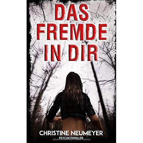 Christine Neumeyer - Das Fremde in Dir - Preis vom 21.10.2020 04:49:09 h