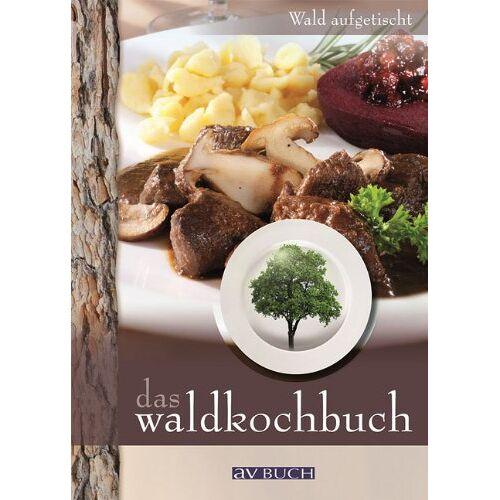 Rezeptwettbewerb - Das Waldkochbuch: Wald aufgetischt - Preis vom 14.04.2021 04:53:30 h