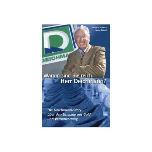 Hanna Schott - Warum sind Sie reich, Herr Deichmann? Die Deichmann-Story: über den Umgang mit Geld und Verantwortung - Preis vom 25.01.2021 05:57:21 h