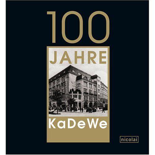 Antonia Meiners - 100 Jahre KaDeWe - Preis vom 18.04.2021 04:52:10 h