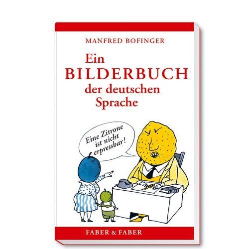 Manfred Bofinger - Ein Bilderbuch der deutschen Sprache - Preis vom 03.05.2021 04:57:00 h