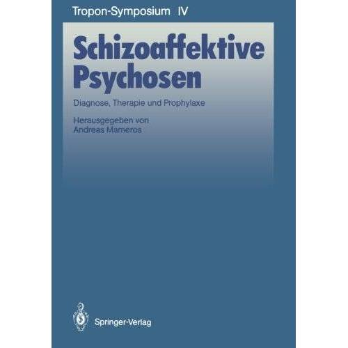Andreas Marneros - Schizoaffektive Psychosen: Diagnose, Therapie und Prophylaxe (Bayer-Z.N.S.-Symposium) (German Edition) - Preis vom 25.10.2020 05:48:23 h