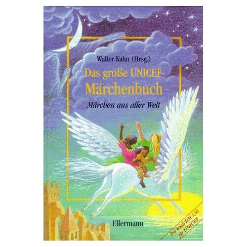 Walter Kahn - Das große UNICEF-Märchenbuch - Preis vom 14.04.2021 04:53:30 h