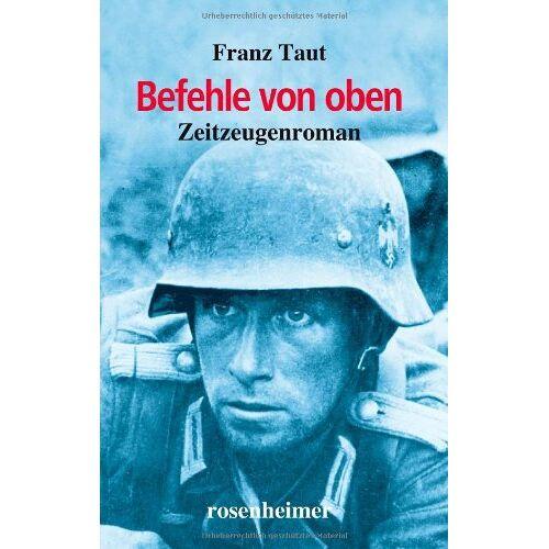Franz Taut - Befehle von oben. 1942/43 an der Ostfront. Roman - Preis vom 05.05.2021 04:54:13 h