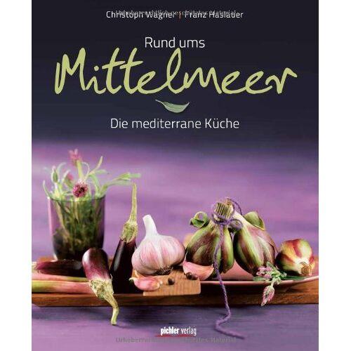 Franz Haslauer - Rund ums Mittelmeer: Die mediterrane Küche - Preis vom 18.04.2021 04:52:10 h