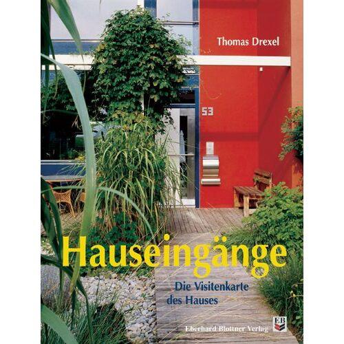 Thomas Drexel - Hauseingänge: Die Visitenkarte des Hauses - Preis vom 28.02.2021 06:03:40 h