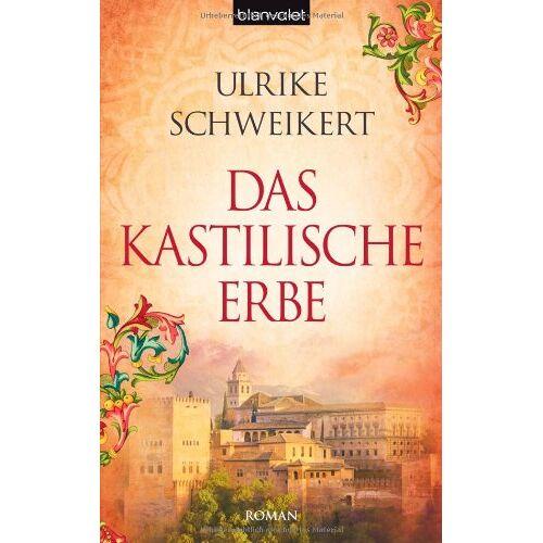 Ulrike Schweikert - Das kastilische Erbe: Roman - Preis vom 04.09.2020 04:54:27 h