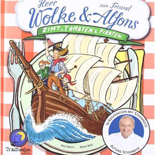 Rolf Barth - Zimt, Tomaten und Piraten - Kinderkochbuch in Kooperation mit Alfons Schuhbeck: Herr Wolke & sein Freund Alfons Schuhbeck - Preis vom 02.08.2020 04:49:49 h