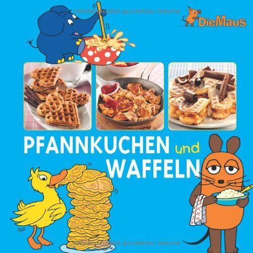 - Die Maus - Pfannkuchen und Waffeln - Preis vom 21.10.2020 04:49:09 h