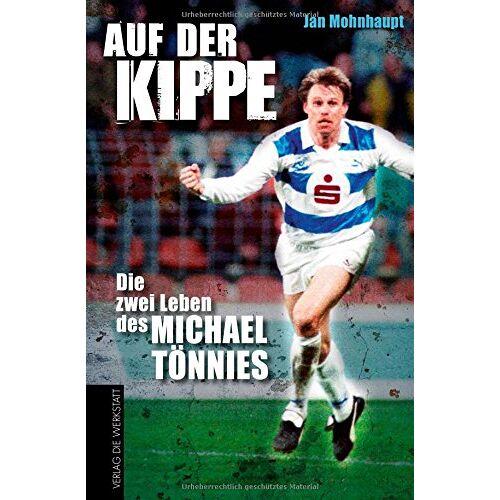 Jan Mohnhaupt - Auf der Kippe: Die zwei Leben des Michael Tönnies - Preis vom 19.10.2020 04:51:53 h