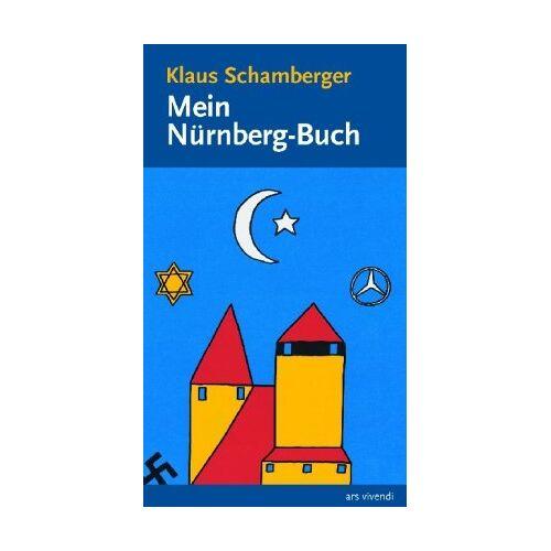 Klaus Schamberger - Mein Nürnberg Buch - Preis vom 14.05.2021 04:51:20 h