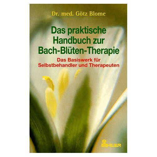 Götz Blome - Das praktische Handbuch zur Bach-Blüten-Therapie - Preis vom 01.11.2020 05:55:11 h
