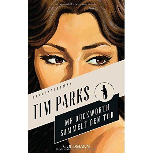 Tim Parks - Mr. Duckworth sammelt den Tod: Kriminalroman - Die Morris-Duckworth-Reihe 3 - Preis vom 08.05.2021 04:52:27 h