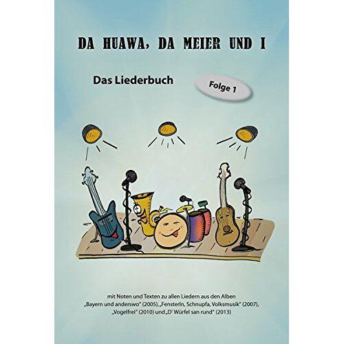 Da Huawa Da Meier Und I - DA HUAWA, DA MEIER UND I - Das Liederbuch: Folge 1 - Preis vom 05.09.2020 04:49:05 h
