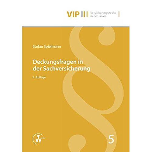 Stefan Spielmann - Deckungsfragen in der Sachversicherung (VIP Versicherungsrecht in der Praxis) - Preis vom 20.10.2020 04:55:35 h