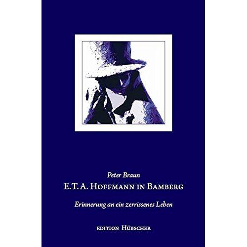 Braun E.T.A. Hoffmann in Bamberg: Ein zerrissenes Leben - Preis vom 21.10.2020 04:49:09 h