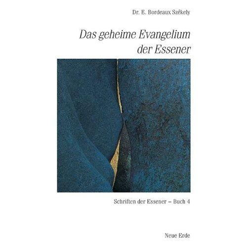 E. Bordeaux Szèkely - Schriften der Essener: Das geheime Evangelium der Essener: Schriften der Essener - Buch 4: BD 4 - Preis vom 15.02.2020 06:02:38 h