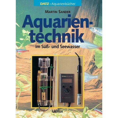 Martin Sander - Aquarientechnik in Süß- und Seewasser - Preis vom 28.02.2021 06:03:40 h