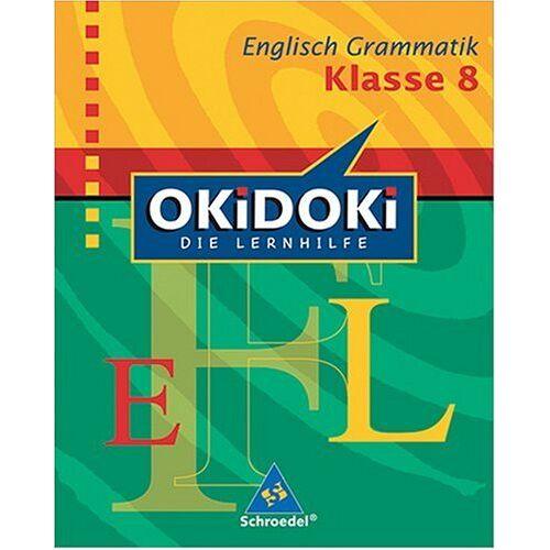 Sabina Piatzer - OKiDOKi - Neubearbeitung: OKiDOKi. Englisch Grammatik 8. Klasse: Die Lernhilfe - Preis vom 10.05.2021 04:48:42 h
