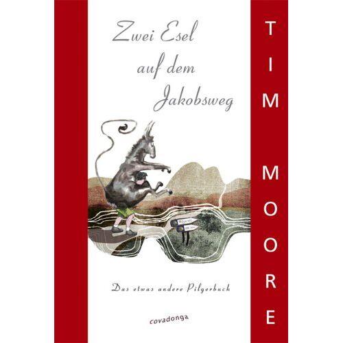 Tim Moore - Zwei Esel auf dem Jakobsweg - Preis vom 16.04.2021 04:54:32 h