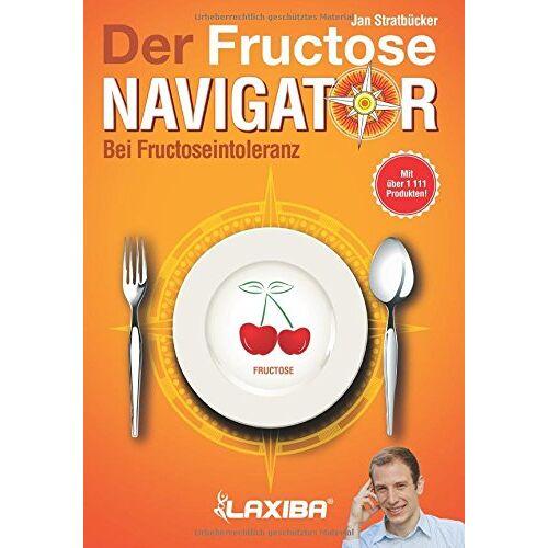 Stratbücker, Jan Niklas - LAXIBA - Der Fructosenavigator: Bei Fructoseintoleranz (Die Ernährungsnavigatorbücher) - Preis vom 07.05.2021 04:52:30 h