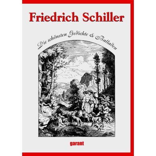 Schiller, Friedrich von - Friedrich Schiller: Die schönsten Gedichte & Balladen: Die schönsten Gedichte und Balladen - Preis vom 23.02.2021 06:05:19 h