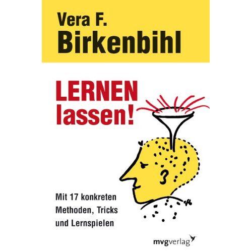 Birkenbihl, Vera F. - Lernen lassen!: Mit 17 konkreten Methoden, Tricks und Lernspielen - Preis vom 25.05.2020 05:02:06 h
