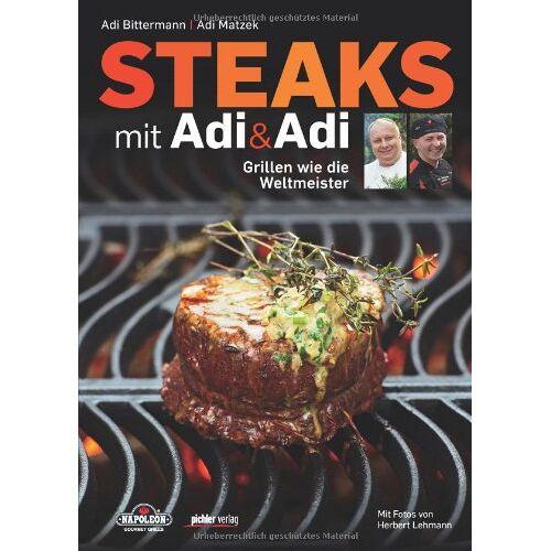 A.B. Bittermann - Steaks mit Adi & Adi: Grillen wie die Weltmeister - Preis vom 20.10.2020 04:55:35 h