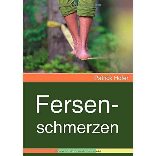 Patrick Hofer - Fersenschmerzen - Preis vom 14.01.2021 05:56:14 h