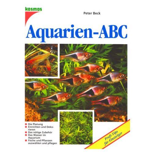 Peter Beck - Aquarien- ABC. Profi- Tips für Einsteiger - Preis vom 21.10.2020 04:49:09 h