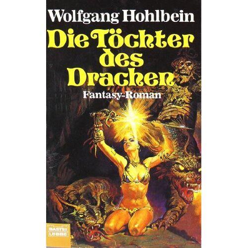 Wolfgang Hohlbein - Die Töchter des Drachen: Der Drachen-Zyklus, Bd. 1 - Preis vom 15.04.2021 04:51:42 h