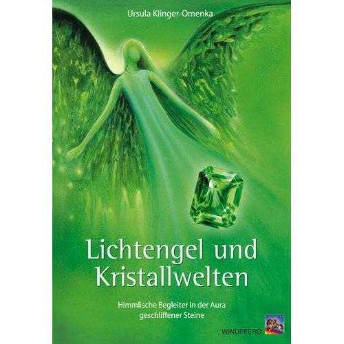 Ursula Klinger-Omenka - Lichtengel und Kristallwelten: Himmlische Begleiter in der Aura geschliffener Steine - Preis vom 28.10.2020 05:53:24 h