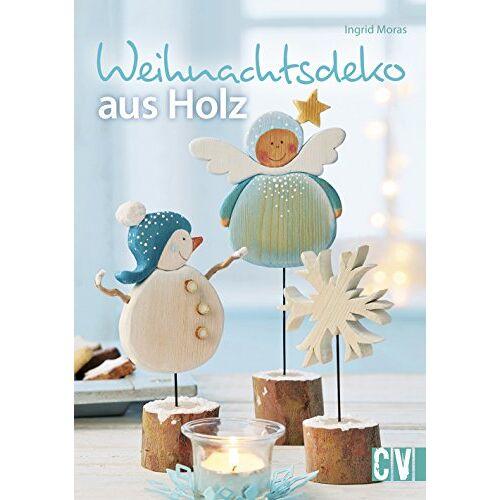 Ingrid Moras - Weihnachtsdeko aus Holz - Preis vom 18.04.2021 04:52:10 h