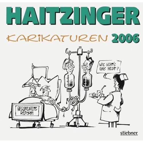 Horst Haitzinger - Karikaturen 2006. Politische Karikaturen - Preis vom 05.09.2020 04:49:05 h
