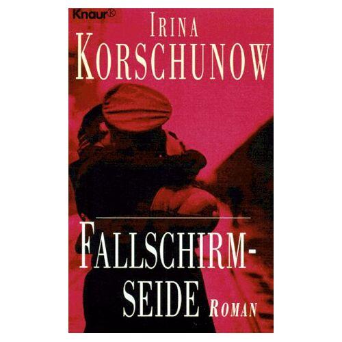 Irina Korschunow - Fallschirmseide. Roman. - Preis vom 21.10.2020 04:49:09 h