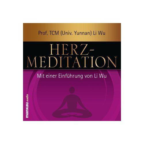 Prof. TCM (Univ. Yunnan) Li Wu - Herz-Meditation: Mit einer Einführung von Li Wu - Preis vom 07.04.2021 04:49:18 h