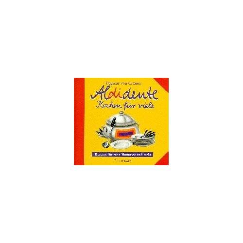 Cramm, Dagmar von - Aldidente, Kochen für viele - Preis vom 05.05.2021 04:54:13 h